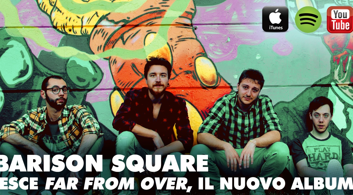 Esce Far From Over, il nuovo album dei Barison Square