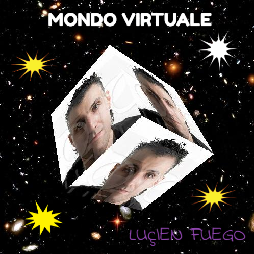 Mondo Virtuale - Lucien Fuego