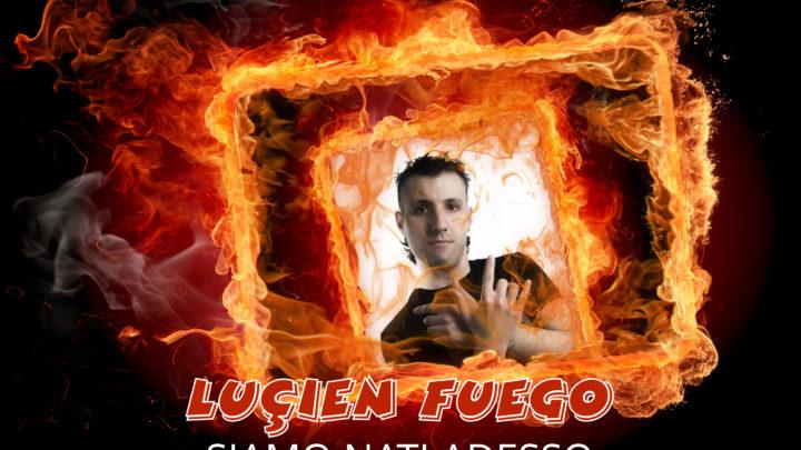 Siamo nati adesso, il nuovo singolo di Lucien Fuego