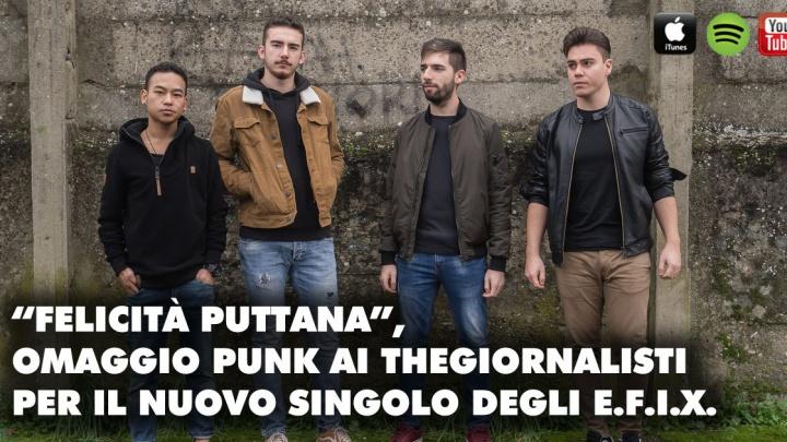Felicità Puttana, omaggio punk ai Thegiornalisti per gli E.F.I.X.