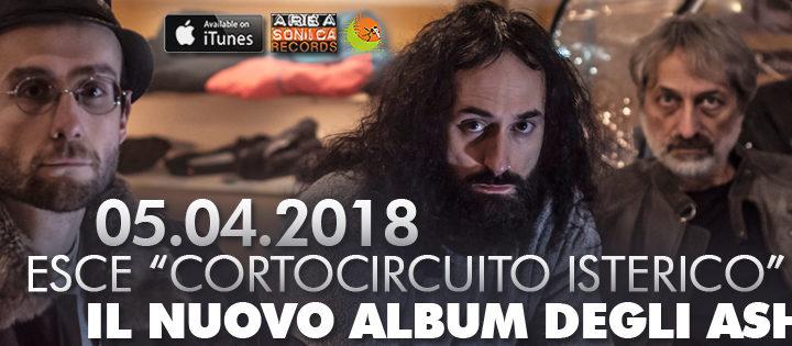 Corto Circuito Isterico, il nuovo album degli ASHI