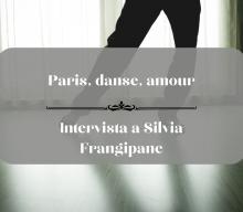 Paris, danse, amour: intervista a Silvia Frangipane