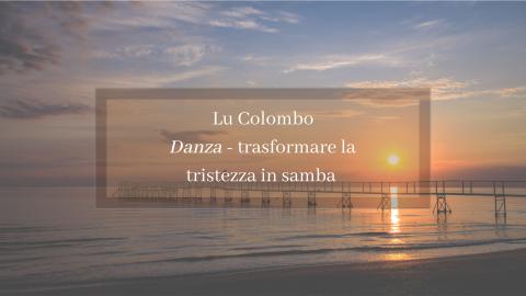"""Intervista a Lu Colombo: """"Danza"""", trasformare la tristezza in samba"""