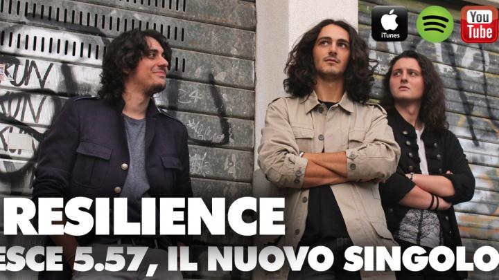 """I Resilience pubblicano il singolo """"5.57"""""""