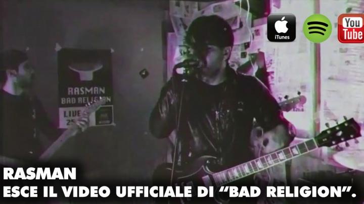 """Esce il video di """"Bad Religion"""" dei Rasman"""