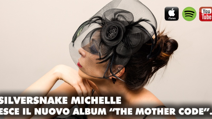 "Silversnake Michelle, esce l'album ""The Mother Code"""