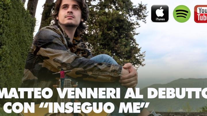 """Esce """"Inseguo Me"""" del cantautore Matteo Venneri"""
