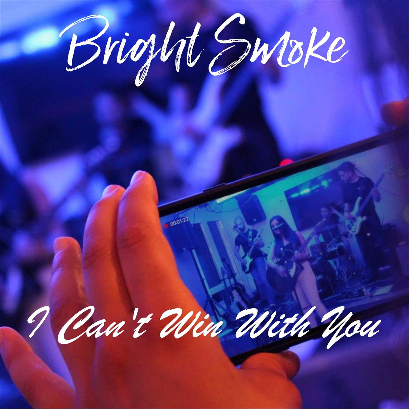 I Can't Win With You - Bright Smokes