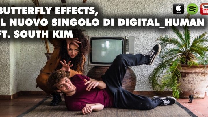 Butterfly Effects, il nuovo singolo di digital_human ft. South Kim